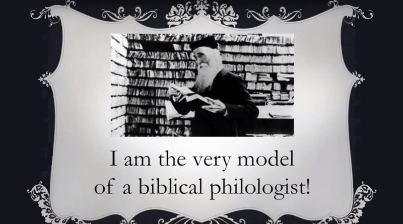 The Very Model of a Biblical Philologist